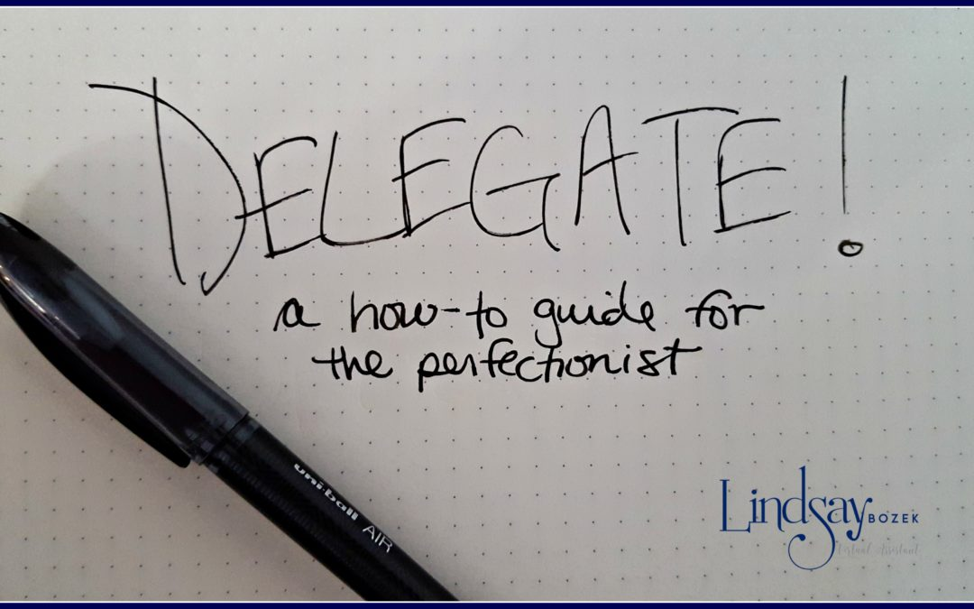Delegating Tasks – A How-to Guide for the Perfectionist
