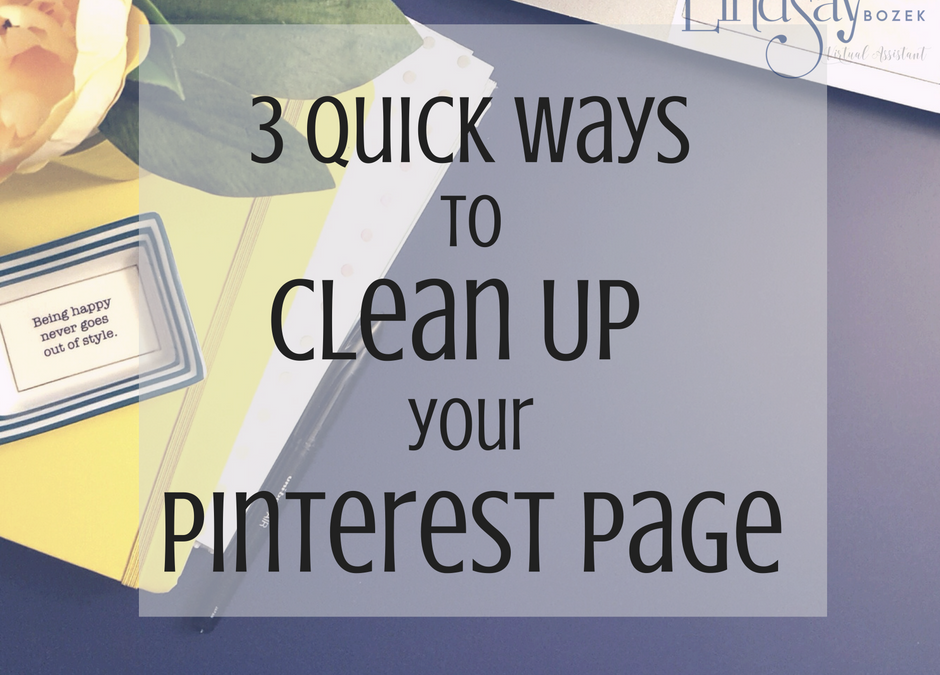 3 Quick Ways to Clean Up Your Pinterest Account